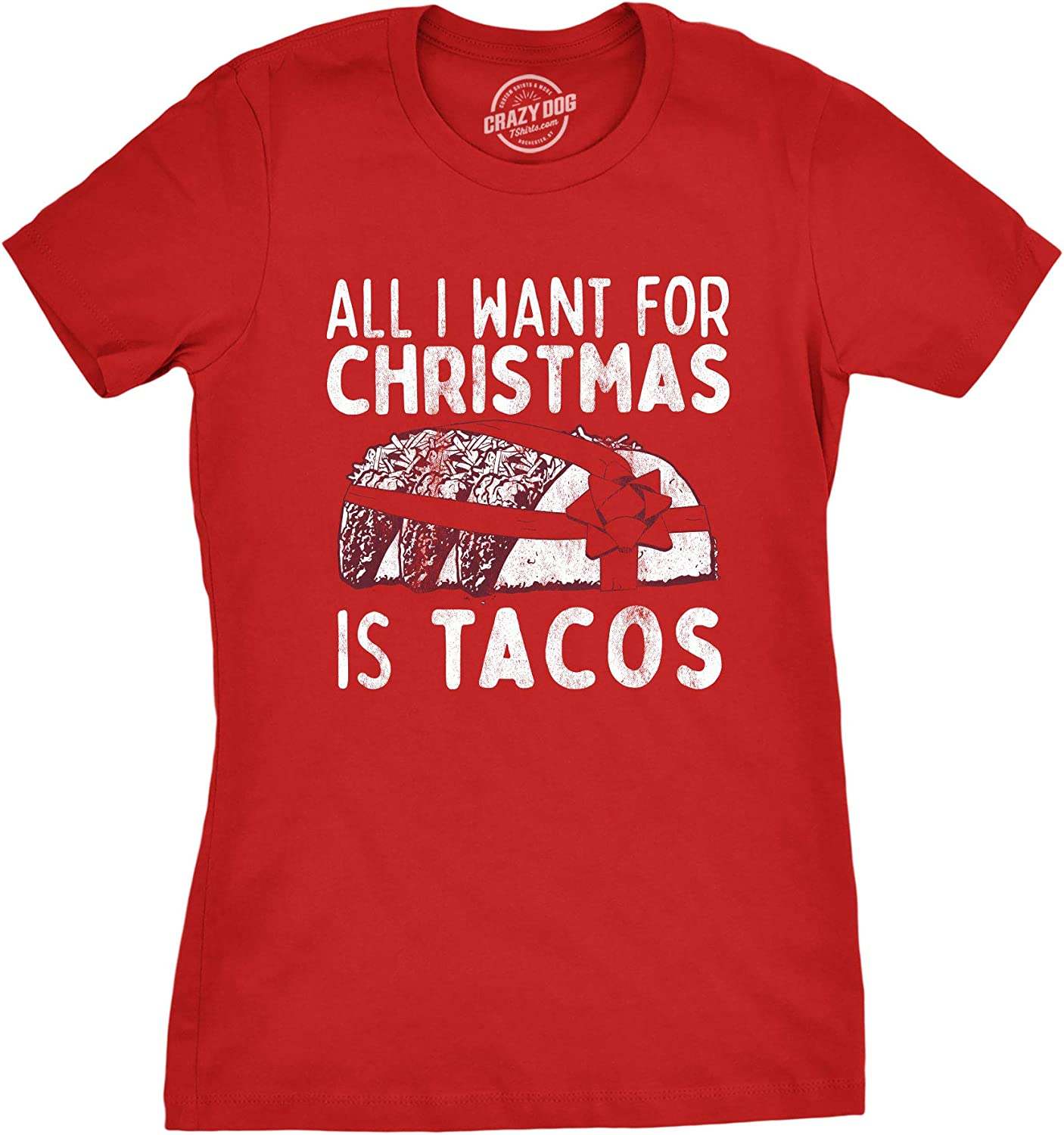 Crazy Dog T-Shirts Womens All I Want for Christmas is Tacos Tshirt Funny Mexican Food Holiday Tee