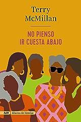 No pienso ir cuesta abajo (AdN) (AdN Alianza de Novelas) (Spanish Edition) Kindle Edition