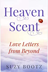 Heaven Scent: Love Letters from Beyond Kindle Edition
