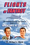 Flights of Fantasy: The Unauthorized but True Story of Radio & TV's Adventures of Superman