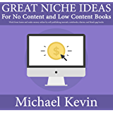 Great Niche Ideas for No Content and Low Content Books: Work From Home and Make Money Online by Self-Publishing Journals…