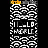 Hello World: Children's Adventure to See the World (English Edition)