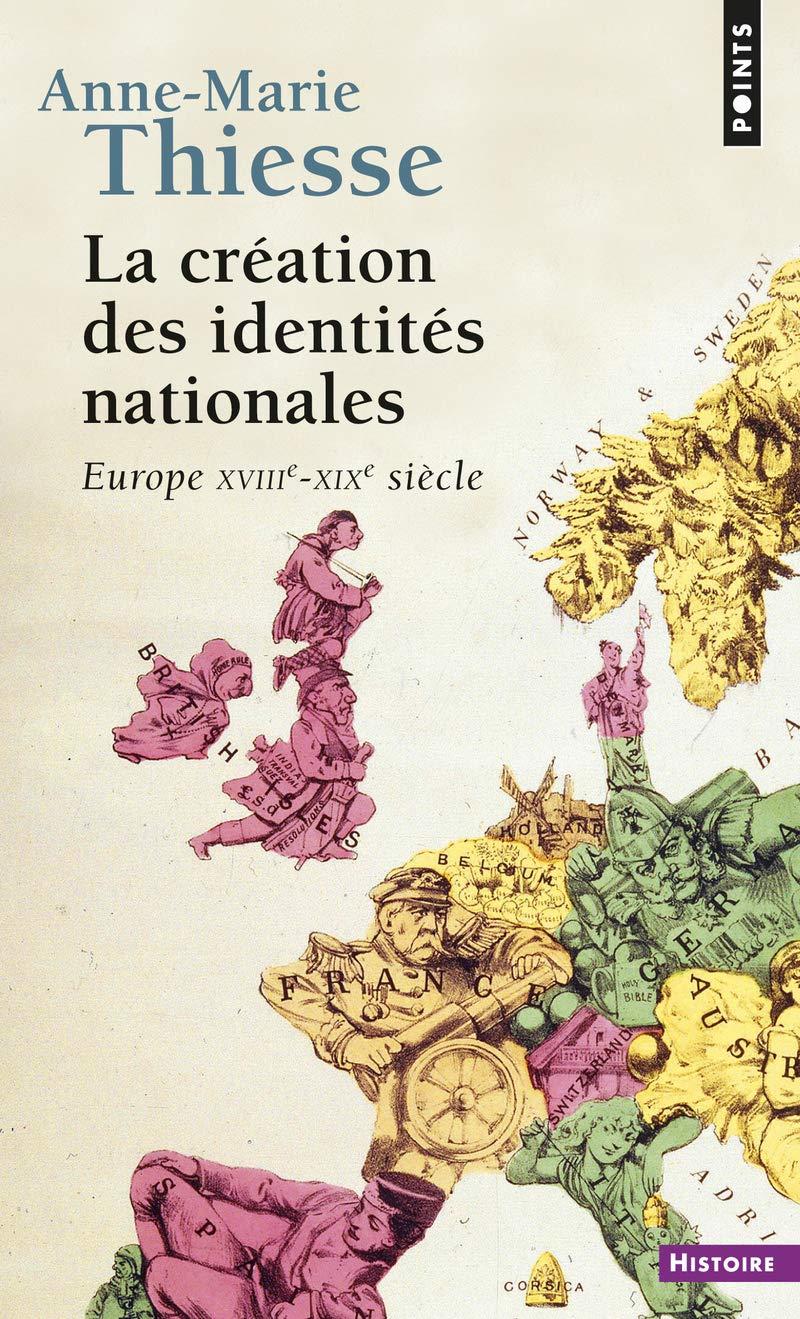 La Création des identités nationales. Europe XVIIIe-XIXe siècle ...