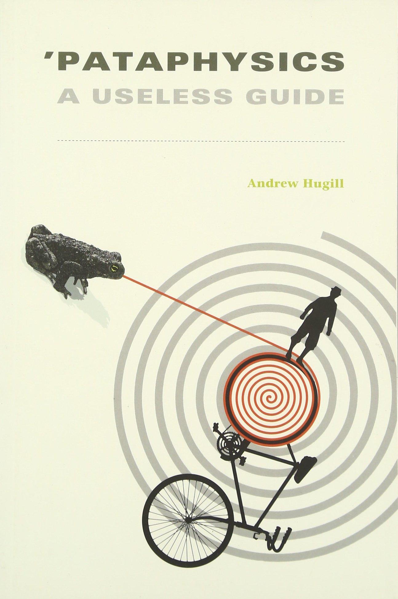Download 'Pataphysics: A Useless Guide (The MIT Press) PDF