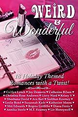 Weird & Wonderful Holiday Romance Anthology: 18 Holiday-themed Romances with a Twist! Paperback