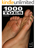 1000 Toes: Foot Fetish Photography (Foot Fetish Pictures) (English Edition)