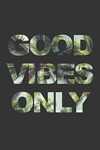 Good Vibes Only: Palm Tree Bullet Journal   120 Pages   Positive Dot Grid Journal