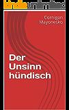 Der Unsinn hündisch (German Edition)