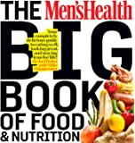The Men's Health Big Book of Food & Nutrition: Your Completely Delicious Guide to Eating Well, Looking Great, and…