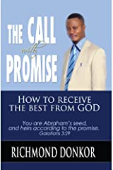 The Call With Promise: How to Receive the Best from God Kindle Edition