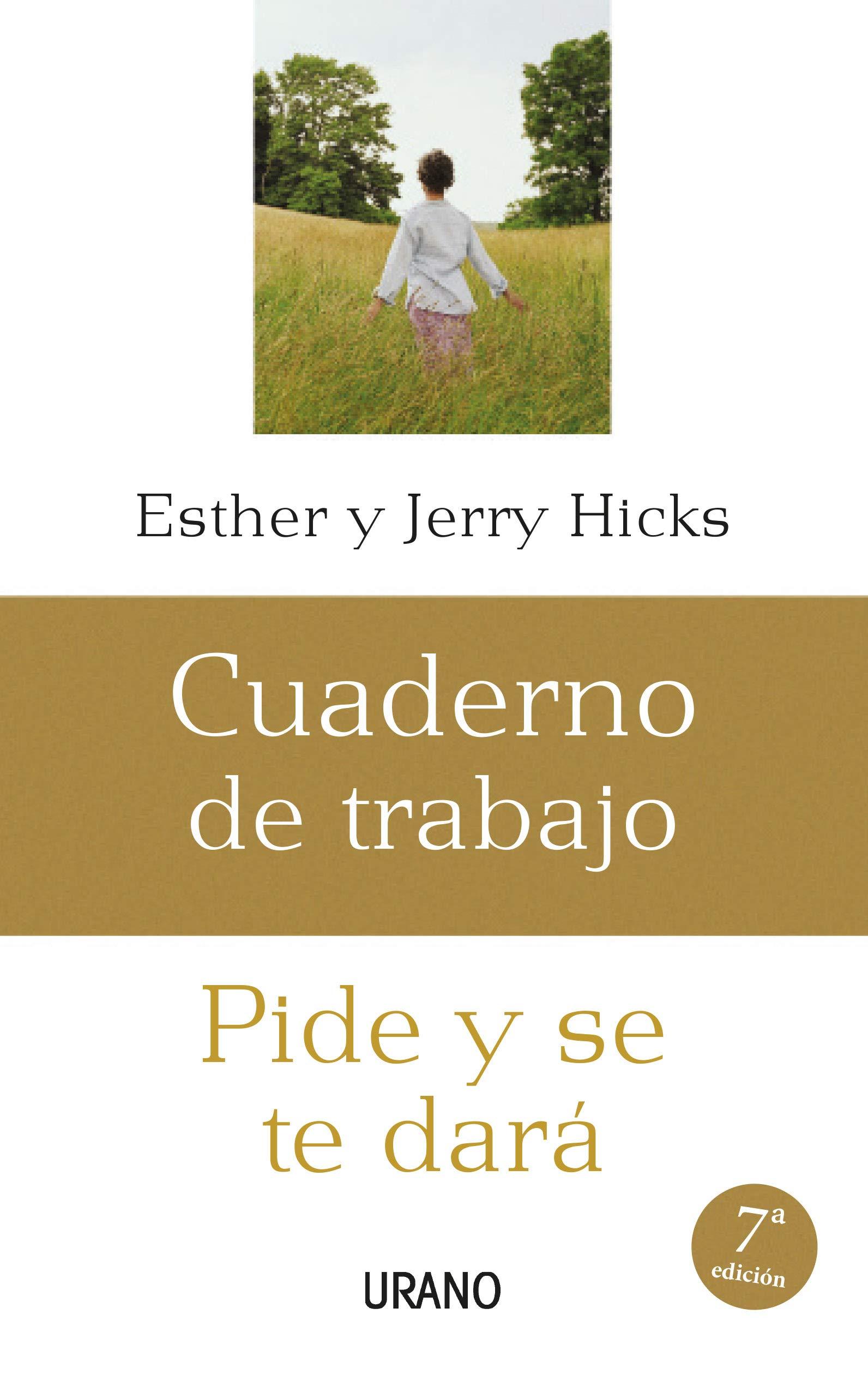 Pide y se te dará: cuaderno de trabajo Crecimiento personal: Amazon.es:  Esther Hicks, Jerry Hicks: Libros