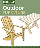 Outdoor Furniture: 14 Timeless Woodworking Projects for the Yard, Deck, and Patio