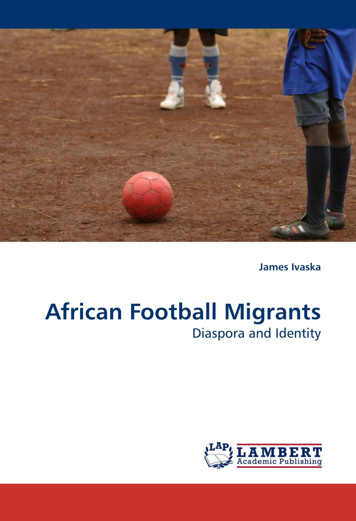 Read Online African Football Migrants: Diaspora and Identity PDF