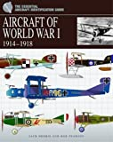 Aircraft of World War I 1914-1918 (Essential Identification Guide)