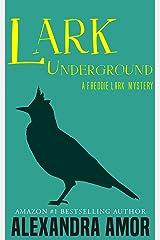 Lark Underground: A Freddie Lark Mystery #1 Kindle Edition