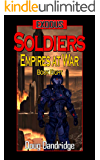 Exodus: Empires at War: Book 8: Soldiers (Exodus: Empires at War.)