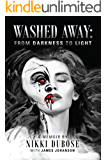 Washed Away: From Darkness to Light