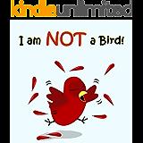 I am NOT a Bird! (Sammy the Bird Book)