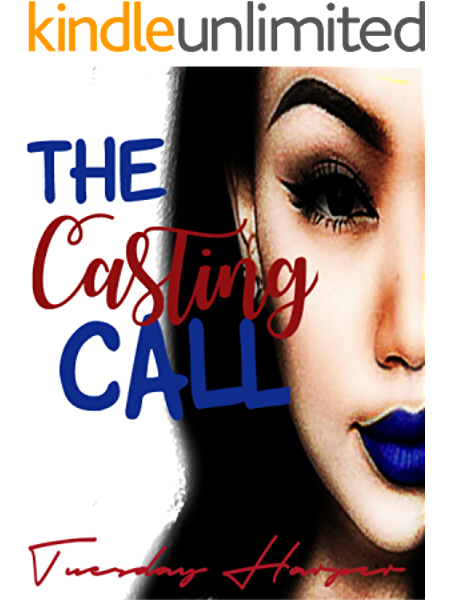 The Casting Call Lez Be Real Book 1 Kindle Edition By Harper Tuesday Literature Fiction Kindle Ebooks Amazon Com