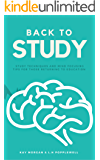 Back to Study: Study Techniques and Mind Focusing Tips for Those Returning to Education
