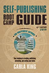 Self-Publishing Boot Camp Guide for Authors, 4th Edition: Your roadmap to creating, publishing, promoting, and selling your books Paperback