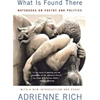 What is Found There: Notebooks on Poetry and Politics (Expanded)