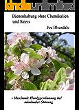 Bienenhaltung ohne Chemikalien und Stress