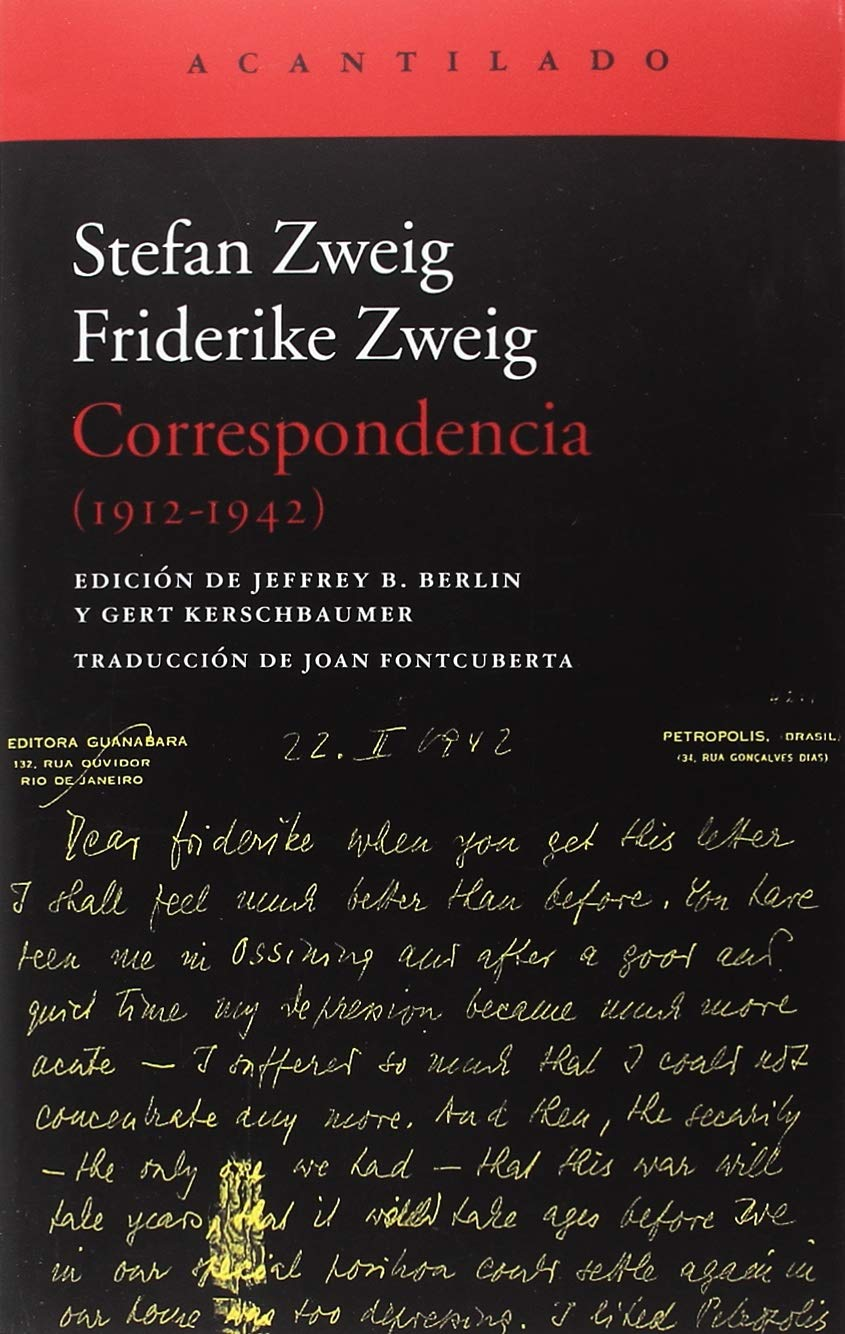Correspondencia. 1912 - 1942 (El Acantilado) Tapa blanda – 19 sep 2018 Stefan Zweig Friedericke Zweig Joan Fontcuberta Gel 8416748187