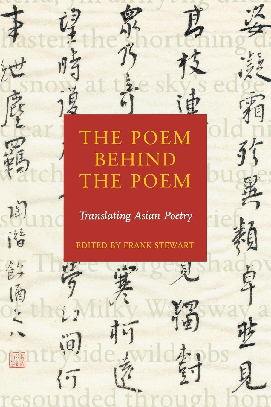 The Poem Behind the Poem: Translating Asian Poetry: Frank Stewart:  9781556592003: Amazon.com: Books
