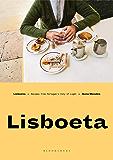 Lisboeta: Recipes from Portugal's City of Light