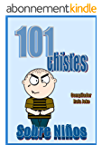 101 Chistes Sobre Niños. En español | niños | chavales | chavos | Humor | Cuentos| Bromas: Cuentos | chistes | bromas sobre niños en español | Humor (Spanish Edition)