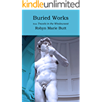 Buried Works: From Travels in the Windowseat