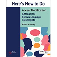Here's How to Do Accent Modification: A Manual for Speech-Language Pathologists