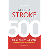 After a Stroke: 500 Tips for Living Well (English Edition)
