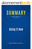 Summary: Doing It Now: Review and Analysis of Bliss' Book (English Edition)