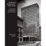 Gordon Bunshaft and SOM: Building Corporate Modernism