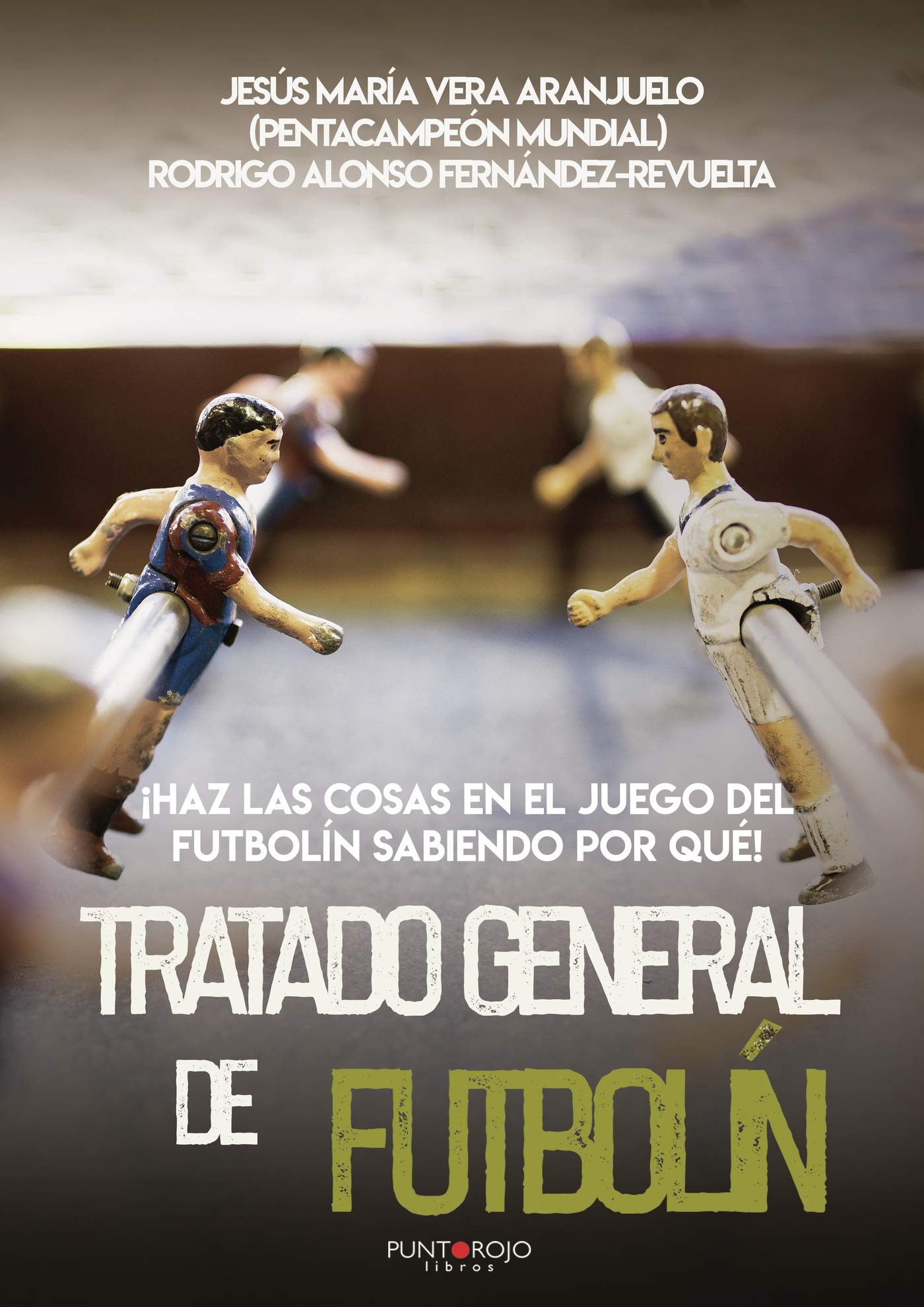 Tratado General de Futbolín: Amazon.es: Alonso, Rodrigo, Vera, Jesús María: Libros