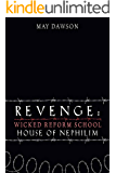 Revenge: House of Nephilim (Wicked Reform School Book 9)