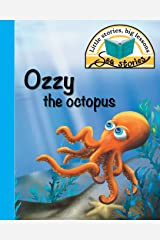 Ozzy the octopus: Little stories, big lessons (Sea Stories) Paperback