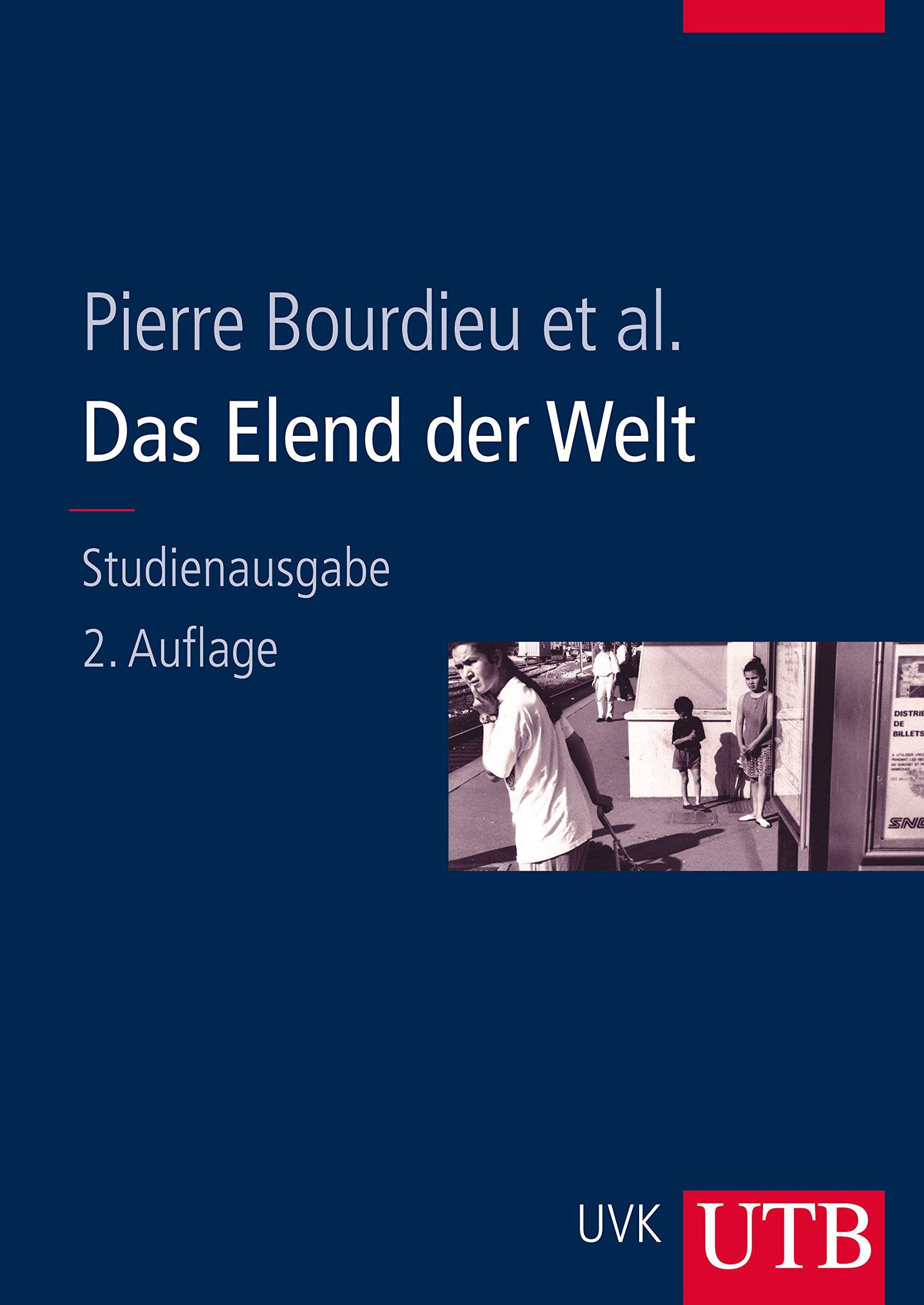 Das Elend der Welt Gebundenes Buch – 9. Dezember 2009 Pierre Bourdieu Franz Schultheis UTB 3825283151