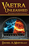 Vaetra Unleashed (The Vaetra Chronicles Book 3)