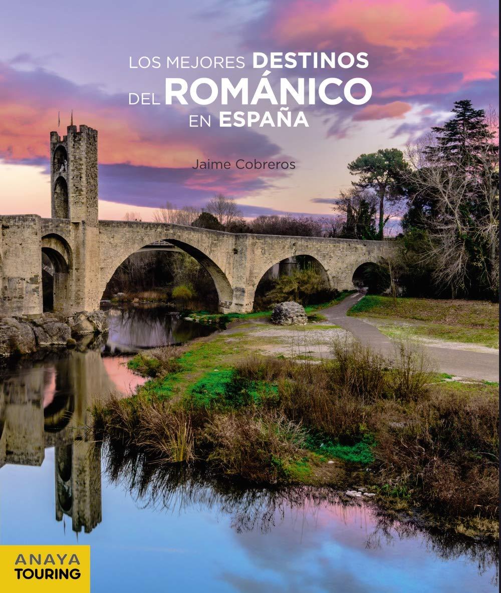 Los mejores destinos del Románico en España Guías Singulares ...
