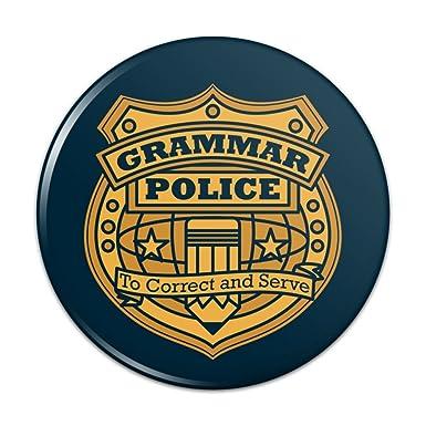 amazon com grammar police badge funny pinback button pin badge