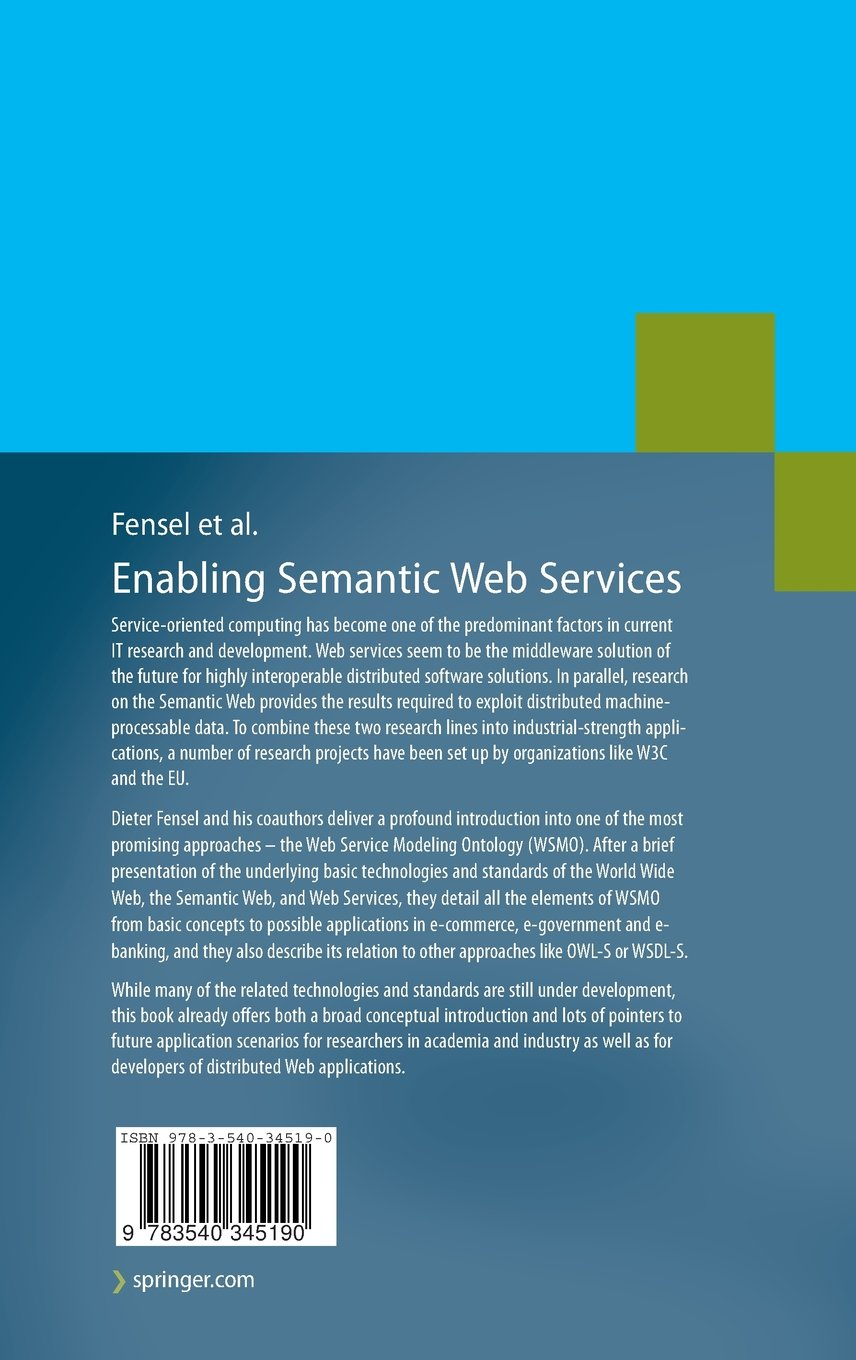 Enabling Semantic Web Services: The Web Service Modeling Ontology: Dieter  Fensel, Holger Lausen, Axel Polleres, Jos de Bruijn, Michael Stollberg, ...
