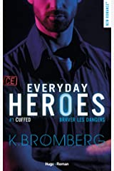 Everyday heroes - tome 1 Cuffed (French Edition) Kindle Edition