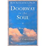 Doorway to the Soul: How to Have a Profound Spiritual Experience