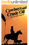 Cowboys and Crude Oil: Modern Day Cowboys (The Nashville Series Book 4)