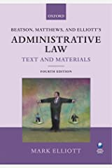 Beatson, Matthews and Elliott's Administrative Law Text and Materials Paperback