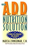 The A.D.D. Nutrition Solution: A Drug-Free 30 Day