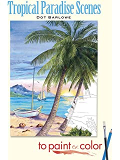 Tropical Paradise Scenes To Paint Or Color Dover Art Coloring Book